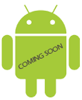 Android - Coming Soon