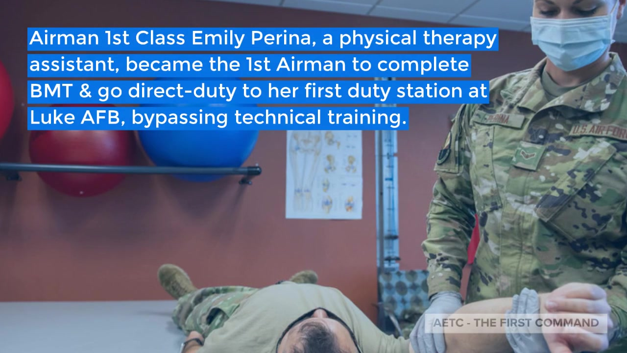 In Air Education and Training Command, the Second Air Force is transforming the way Airmen learn.  One example of how is through the re-evaluation of direct duty assignments for qualified personnel.  Take the case of Airman 1st Class Emily Perina, an enlisted physical therapy assistant assigned to the 56th Medical Group became the first Airman to complete Basic Military Training and direct transfer to her first duty station, Luke Air Force Base, bypassing technical training.