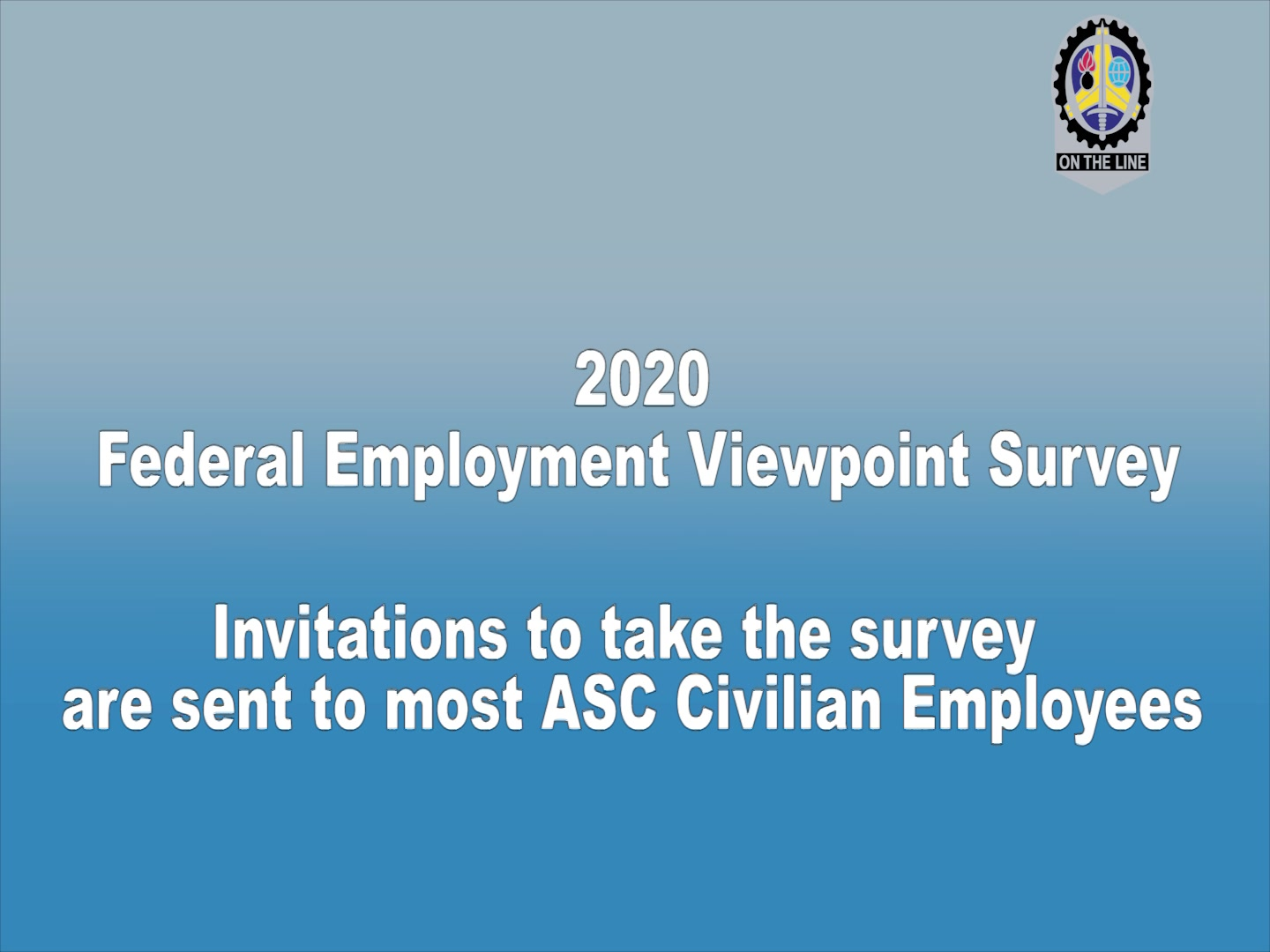 With three weeks left, the push is for federal civilians to take an online survey to gauge the workforce's views on various topics to help leadership develop better policy changes.