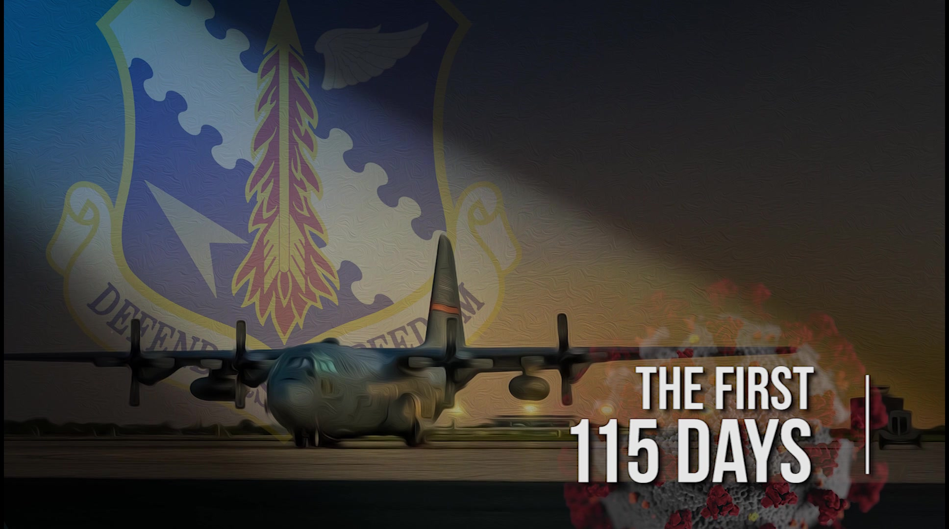 U.S. Military •182nd Airlift Wing • The First 115 Days • Story of four Herculean Months