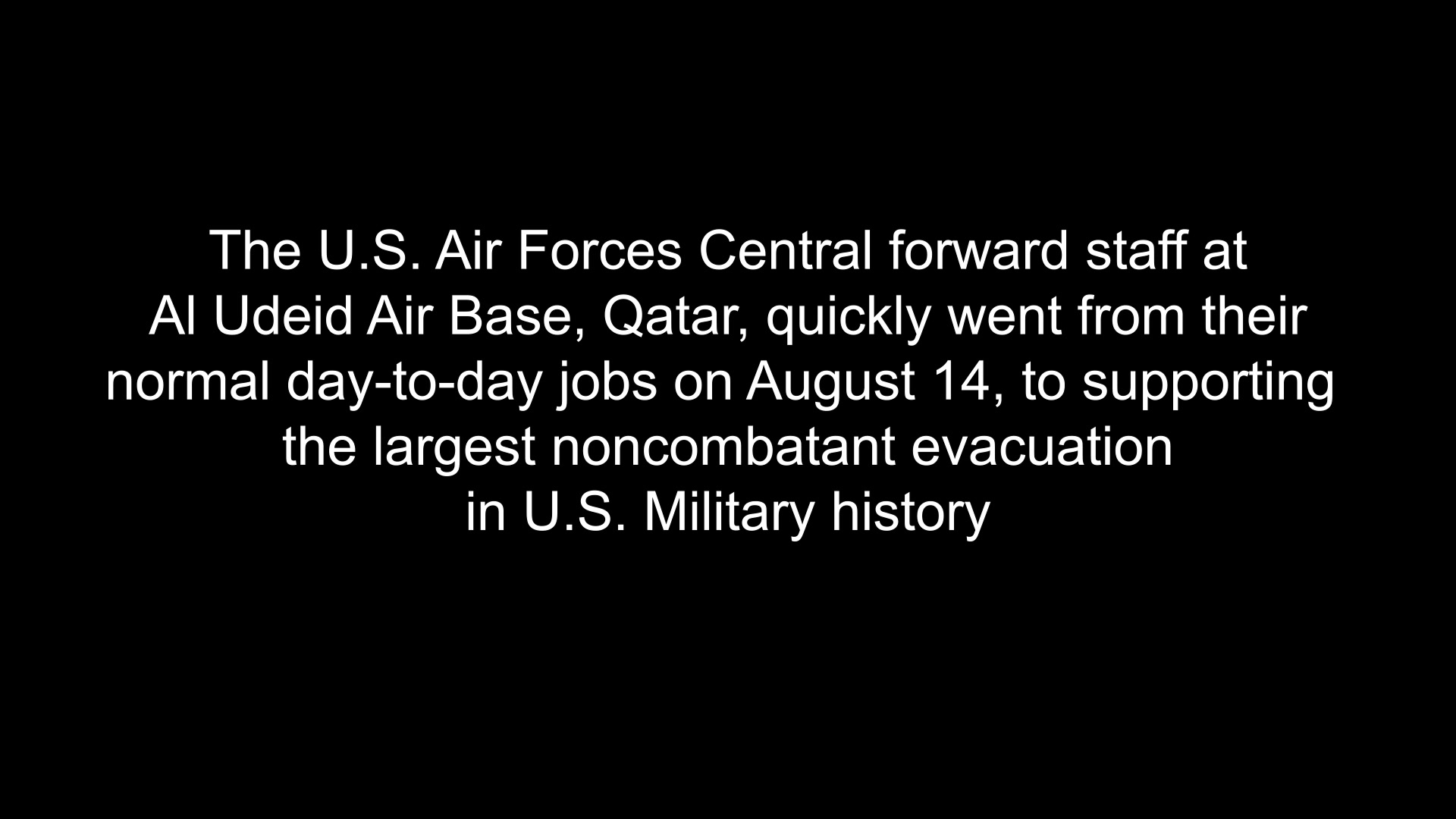 Video of AFCENT stories of Afghanistan noncombatant evacuation operation