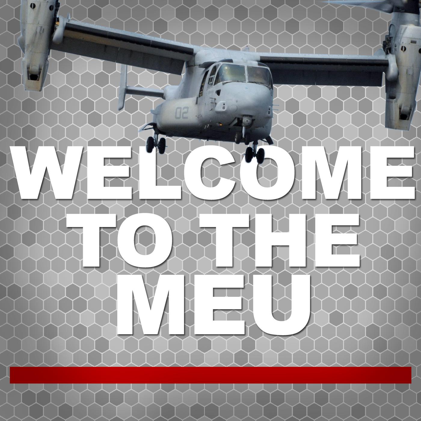 Welcome To The MEU