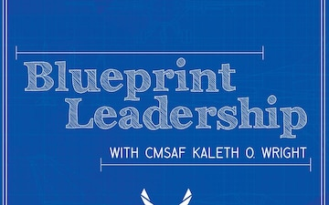 Blueprint Leadership with CMSAF Kaleth Wright - Ep 04 feat CMSgt Manny Piñeiro