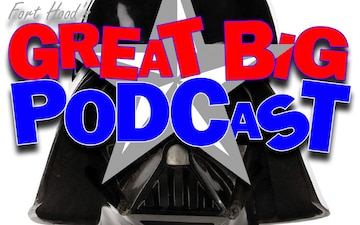 Fort Hood's Great Big Podcast - The Guy Who Punched Baby Yoda & Face Masks for Soldiers April 16, 2020