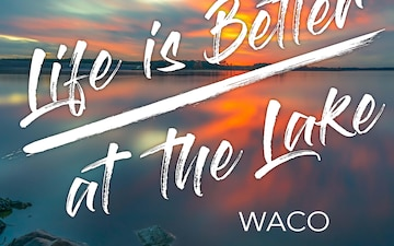 Life is Better at the Lake - Ep 4 - Waco