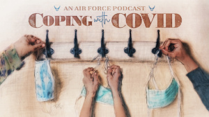 Coping with COVID: An Air Force Podcast