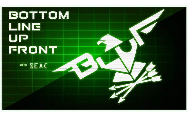 Bottom Line Up Front with SEAC - Episode 1