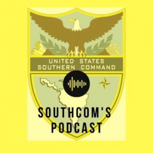 SOUTHCOM Podcast Episode 4: Partnerships