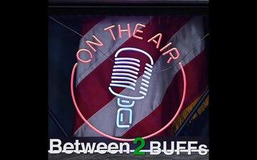 Between 2 BUFFs - Episode 7