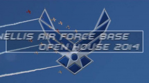 Nellis Air Force Base Open House 2014 Commercial - 30 Second Version