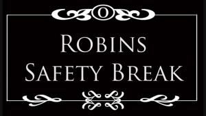 Robins safety break