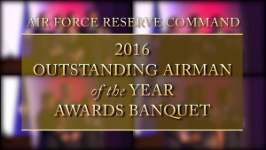 Air Force Reserve Command 2016 Outstanding Airman of the Year Awards Ceremony