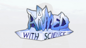 Armed With Science: Episode 6 (Part 2)
