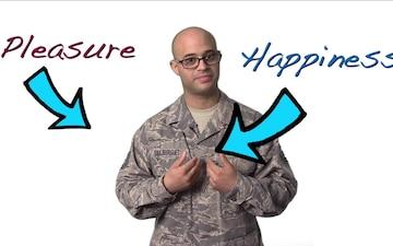 Airman Spirit Series: Pleasure vs. Happiness