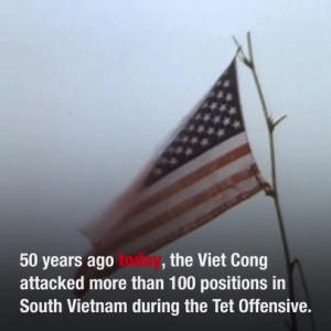The 50th Anniversary of the Tet Offensive | January 30, 1968