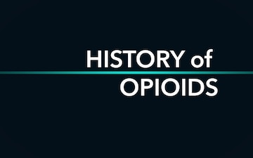History of Opioids