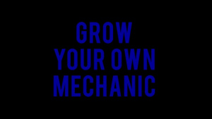 Grow Your Own Mechanic: Overview