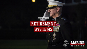 Marine Minute: Retirement Systems