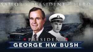 George H.W. Bush - Sailor, President, Hero