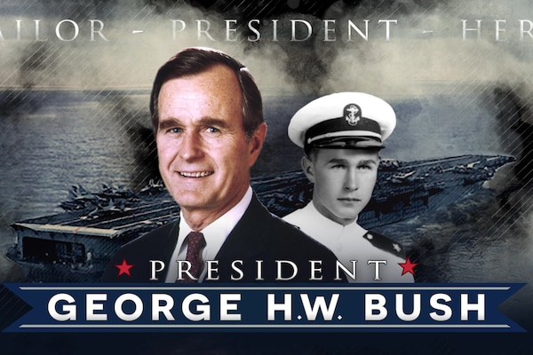 George H.W. Bush - Sailor, President, Hero