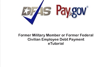 Former Military Member or Former Federal Civilian Employee Debt Payment eTutorial