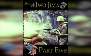Part 5 of 6: Woody Williams Remembers the Battle of Iwo Jima