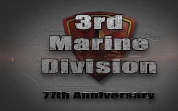 77th Anniversary of 3rd Marine Division; The Legacy Continues.