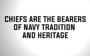 Forged - Chiefs are the Bearers of Navy Tradition and Heritage