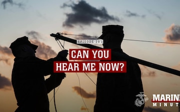 Marine Minute: Can you hear me now?