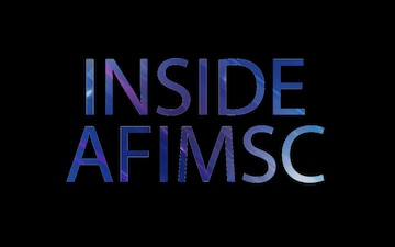 Inside AFIMSC Vol. 3 Ep. 5