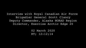 Exercise Arctic Edge: Interview with Brig. Gen Scott Clancy