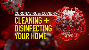 COVID-19 Coronavirus: Cleaning and Disinfecting Your Home PSA