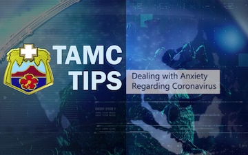 TAMC TIPS - Ways to deal with anxiety during these unique times