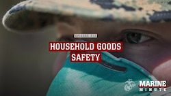 Marine Minute: Household Goods Safety