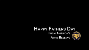 Army Reserve Father's Day