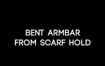 Bent Armbar from Scarf Hold