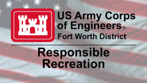 USACE Fort Worth - Responsible Recreation
