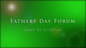 Fathers Day Forum At Camp As-Sayliyah