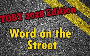 Word on the Street - TOBY 2028 Edition
