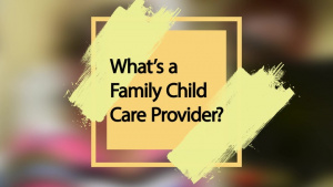 Family Child Care Provider