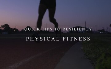 Quick Tips to Resiliency: Physical Fitness