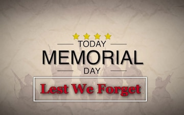 Memorial Day 2021 - Lest We Forget