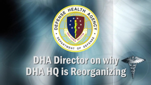 DHA Director on Headquarters Reorganization