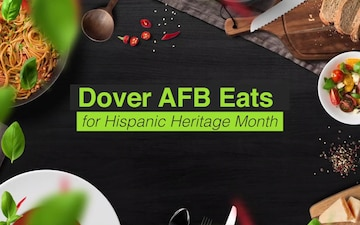 Dover AFB Eats for Hispanic Heritage Month