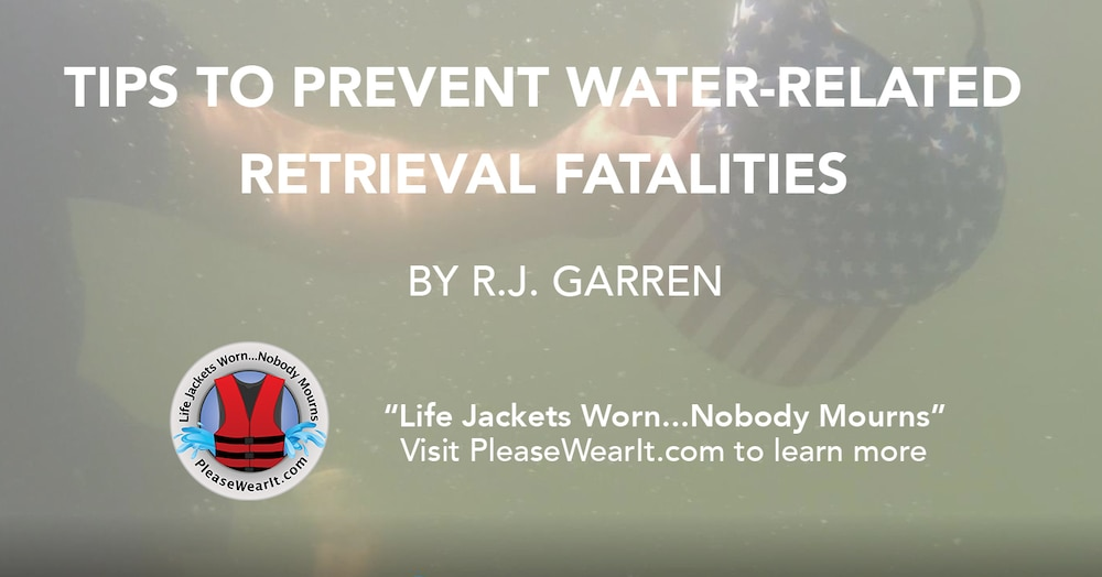 Tips to Prevent Water-Related Retrieval Fatalities