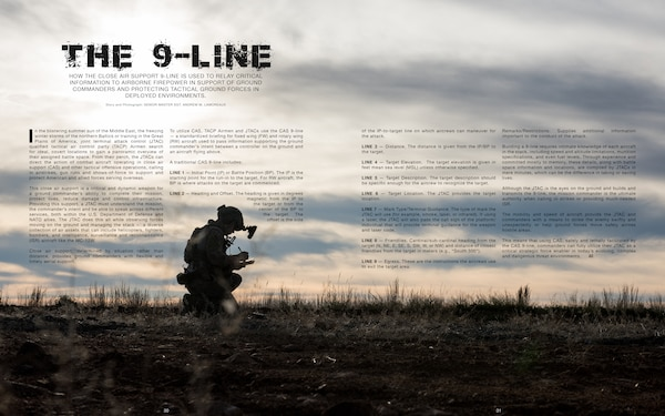 The 9-Line: How the close air support 9-line is used to relay critical information to airborne firepower in support of ground commanders and protecting tactical ground forces in deployed environments.
