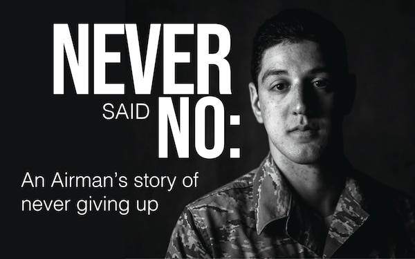 Never said no: An Airman's story of never giving up